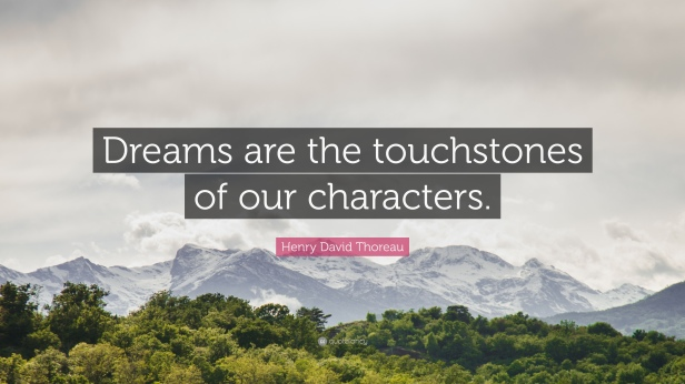 1714231-Henry-David-Thoreau-Quote-Dreams-are-the-touchstones-of-our.jpg