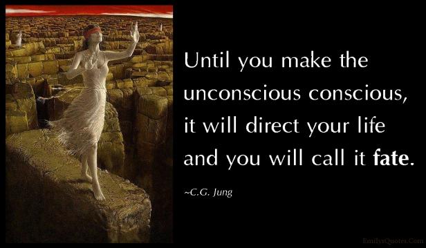 EmilysQuotes.Com-unconscious-conscious-direct-life-fate-understanding-wisdom-intelligent-C.G.-Jung.jpg