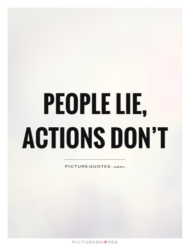 people-lie-actions-dont-quote-1.jpg