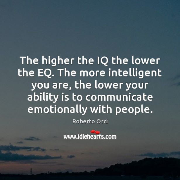 the-higher-the-iq-the-lower-the-eq-the-more-intelligent-you.jpg